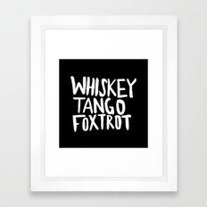 Whiskey Tango Foxtrot x WTF Framed Art Print