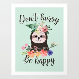 SLOTH ADVICE (mint green) - DON'T HURRY, BE HAPPY! Art Print