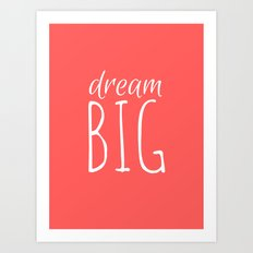 Dream Big (pink) Art Print