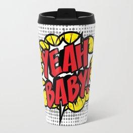 """Yeah Baby!"" Pop Art comics icon as a Speech Bubble. Travel Mug"