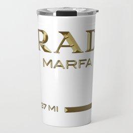 Golden PradaMarfa sign Travel Mug