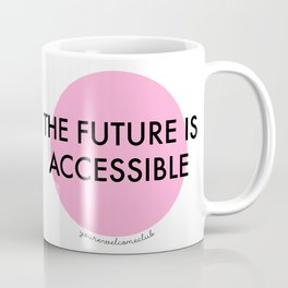 The Future is Accessible - Pink Coffee Mug