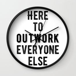 Inspiring - Outwork Everyone Else Quote Sticker Wall Clock