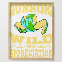 """A Perfect Gift For Wild Friends Saying """"Running Wild With Appreciation"""" T-shirt Design Earth Planet Serving Tray"""