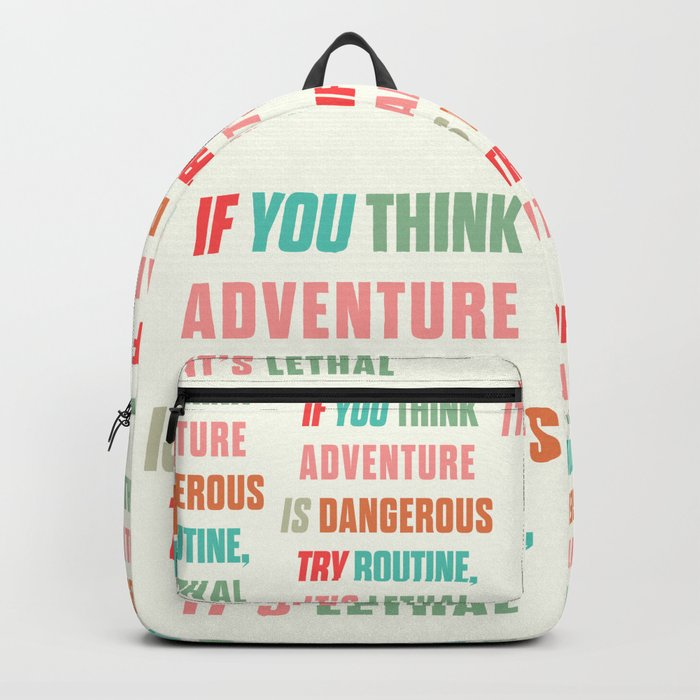 Paulo Coelho quote, if you think adventure is dangerous, try routine, it's lethal, wanderlust quotes Rucksack