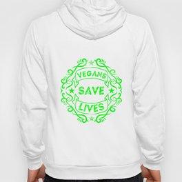 Vegans Save Lives Hoody