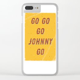 Go go - go Johnny go – A Hell Songbook Edition Clear iPhone Case