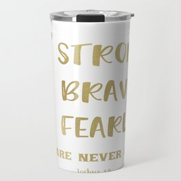 Strong, Brave, Fearless Quote Verse Typography Travel Mug