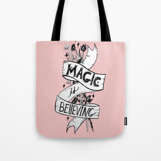 Magic Is Believing Tote Bag