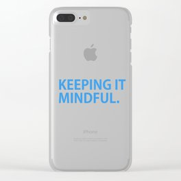 Keeping it Mindful Clear iPhone Case