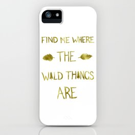 Wild Things - Gold iPhone Case