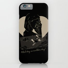 What day is another day? iPhone Case