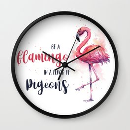 Be a Flamingo Watercolor Animal Typography Wall Clock