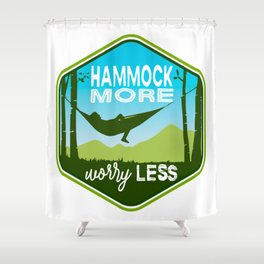 Hammock More.Worry Less. Shower Curtain