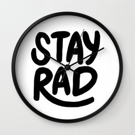 Stay Rad B&W Wall Clock