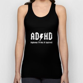 ADHD Highway To Hell A Squirrel  funny joke fidget spinner birthday tee birthday viking Unisex Tank Top