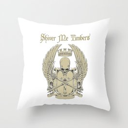 shiver me timbers Throw Pillow