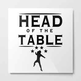 Head Of The Table Metal Print