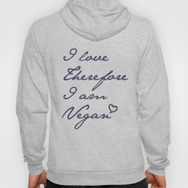 I love therefore I am vegan Hoody