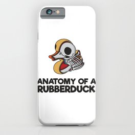 Anatomy Of A Rubberduck Gift iPhone Case
