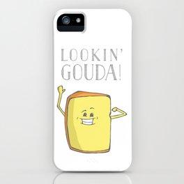 Lookin' Gouda! iPhone Case