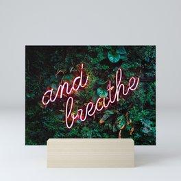 And Breathe Mini Art Print