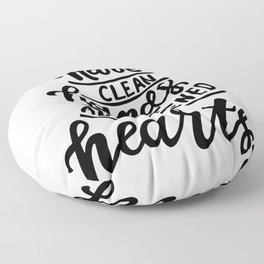 Have clean hands and opened hearts. Philosophic motivation hygiene poster. Hand lettering. Inspire and motivational quote. Floor Pillow