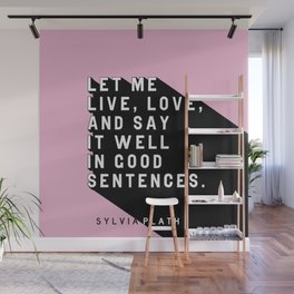 Live, Love, and Say It Well - Plath Pop Quote Wall Mural
