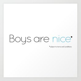 Boys are nice (subject to terms & conditions) - dark edition Art Print
