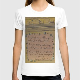 if you let go completely you will find peace. T-shirt