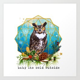 Baby it´s cold outside Art Print