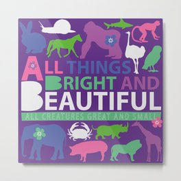 All things bright and beautiful Metal Print