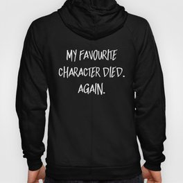 My Favourite Character Died. Again. (Inverted) Hoody