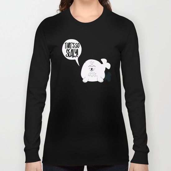 That's so SEALY! Long Sleeve T-shirt