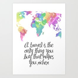 a travel makes you rich Art Print