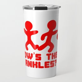 Awesome Trendy Style Tshirt Design How's Them Ankles Travel Mug
