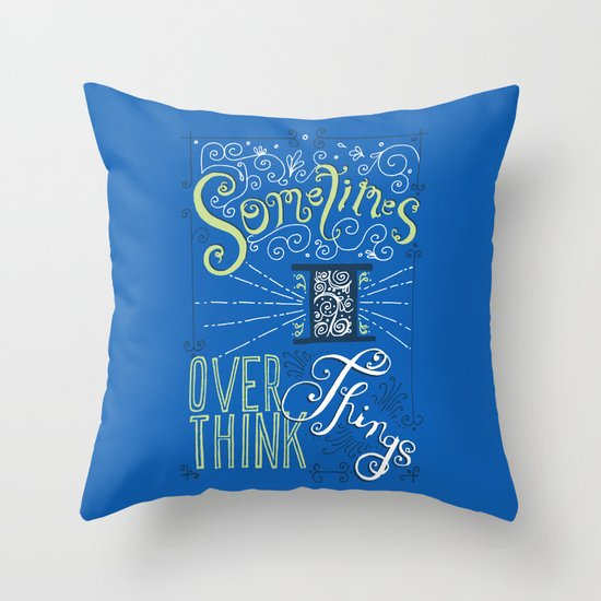 Overthinking Throw Pillow