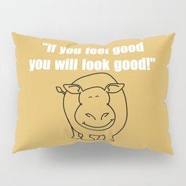 Look good Pillow Sham