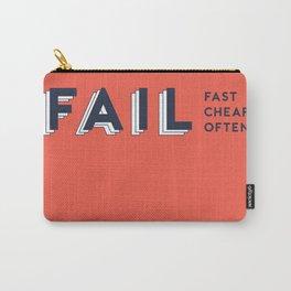 Fail Fast, Fail Cheap, Fail Often Carry-All Pouch