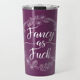 FANCY AS FUCK - Sweary Floral Wreath Travel Mug