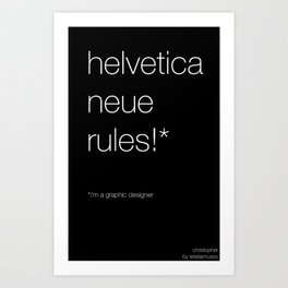 helvetica neue rules! in white Art Print