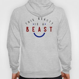 This Beauty Is A Beast Hoody