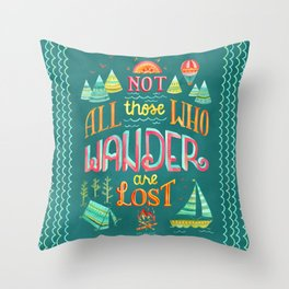 Not All Those Who Wander ii Throw Pillow