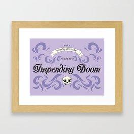Impending Doom Framed Art Print