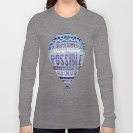Things Become Possible Long Sleeve T-shirt