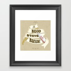 The Blood Stays on the Blade Framed Art Print