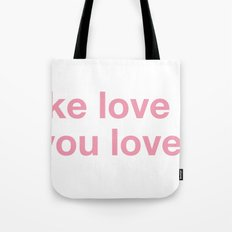 i'll make love to you till you love me Tote Bag
