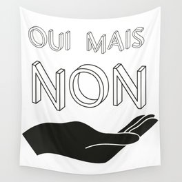 Oui mais Non Wall Tapestry