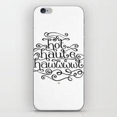 Hot Haute Hawt iPhone & iPod Skin