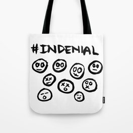 Acknowledge your denial Tote Bag